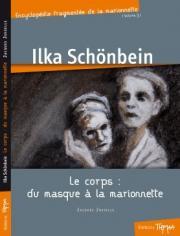 Ilka Schönbein - Le corps : Du masque à la marionnette